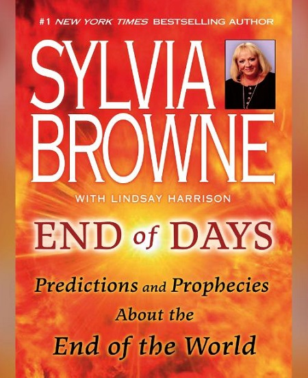 Sylvia Browne's book, 'End of Days: Predictions and Prophecies about the End of the World'