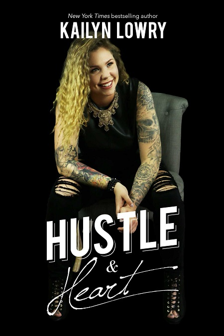 Cover of Kailyn Lowry's book, 'Hustle and Heart'.